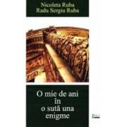 O mie de ani in o suta una enigme - Nicoleta Ruba Radu Sergiu Ruba