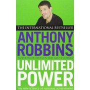 Unlimited Power: The New Science of Personal Achievement/Anthony Robbins