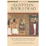 The Egyptian Book of the Dead: The Book of Going Forth by Day: The Complete Papyrus of Ani Featuring Integrated Text and Full-Color Images, Paperback