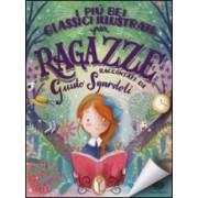 Guido Sgardoli I più bei classici illustrati per ragazze. Ediz. a colori ISBN:9788866563532