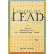 Learning to Lead Effective Leadership Skills for Teachers of Young Children Second Edition