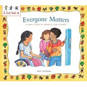 Everyone Matters: A First Look at Respect for Others, Paperback/Pat Thomas