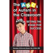 The ABCs of Autism in the Classroom: Setting the Stage for Success, Paperback/Wendela Whitcomb Marsh