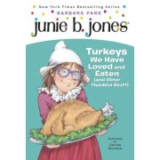 Junie B. Jones #28: Turkeys We Have Loved and Eaten (and Other Thankful Stuff), Paperback