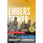 Embers of War: The Fall of an Empire and the Making of America's Vietnam, Paperback