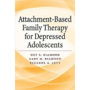 AttachmentBased Family Therapy for Depressed Adolescents by Guy S. ...