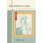 The Platform Sutra: The Zen Teaching of Hui-Neng, Paperback/Red Pine