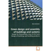 Green design and assembly of buildings and systems