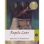 Regele Lear/Melania G.Mazzucco