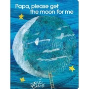 Papa, Please Get the Moon for Me: Lap Edition, Hardcover