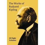 The Works of Rudyard Kipling - 8 Volumes from the Complete Works in One Edition, Paperback/Rudyard Kipling