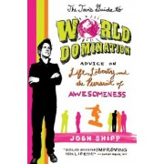 The Teen's Guide to World Domination: Advice on Life, Liberty, and the Pursuit of Awesomeness, Paperback