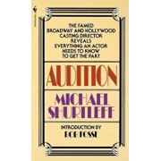 Audition: Everything an Actor Needs to Know to Get the Part, Paperback/Michael Shurtleff