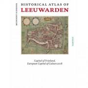 Historical atlas of Leeuwarden - Meindert Schroor