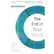The End of Your World: Uncensored Straight Talk on the Nature of Enlightenment, Paperback