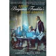 Doctor Benjamin Franklin's Dream America: A Novel of the Digital Revolution, Paperback