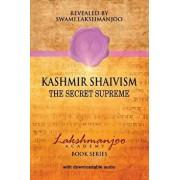 Kashmir Shaivism: The Secret Supreme, Paperback/John Hughes