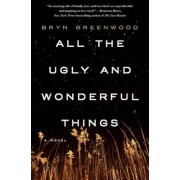 All the Ugly and Wonderful Things, Hardcover