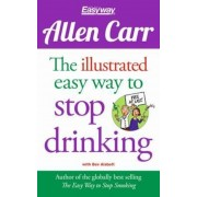Allen Carr The Illustrated Easy Way to Stop Drinking, Paperback