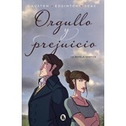 Orgullo Y Prejuicio: La Novela Gráfica / Pride and Prejudice: The Graphic Novel, Paperback/Jane Austen