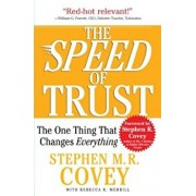 The Speed of Trust: The One Thing That Changes Everything, Paperback/Stephen M. R. Covey