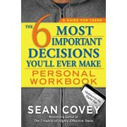 The 6 Most Important Decisions You'll Ever Make Personal Workbook: Updated for the Digital Age, Paperback/Sean Covey