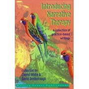 Introducing Narrative Therapy: A Collection of Practice-Based Writing, Paperback/Cheryl White