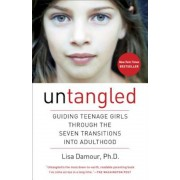 Untangled: Guiding Teenage Girls Through the Seven Transitions Into Adulthood, Paperback