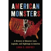 American Monsters: A History of Monster Lore, Legends, and Sightings in America, Paperback