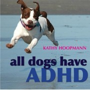 All Dogs Have ADHD, Hardcover/Kathy Hoopmann