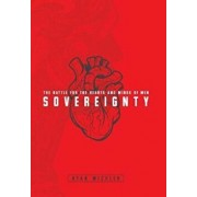 Sovereignty: The Battle for the Hearts and Minds of Men, Hardcover/Ryan Michler