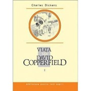 Viata lui David Copperfield, Vol. 1/Charles Dickens