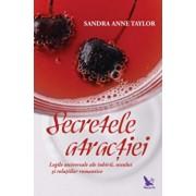 Secretele atractiei/Sandra Anne Taylor