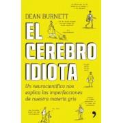 El Cerebro Idiota, Paperback