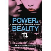 Power & Beauty: A Love Story of Life on the Streets, Paperback