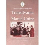 Transilvania si Marea Unire/Mircea Popa