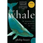 The Whale: In Search of the Giants of the Sea, Paperback