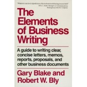 Elements of Business Writing: A Guide to Writing Clear, Concise Letters, Mem, Paperback