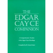 The Edgar Cayce Companion: A Comprehensive Treatise of the Edgar Cayce Readings, Paperback