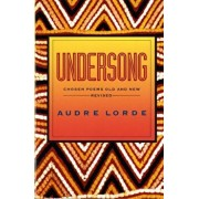 Undersong: Chosen Poems Old and New (Revised), Paperback/Audre Lorde