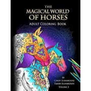 The Magical World of Horses: Adult Coloring Book, Paperback/Cindy Elsharouni