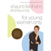 For Young Women Only: What You Need to Know about How Guys Think, Hardcover/Shaunti Feldhahn