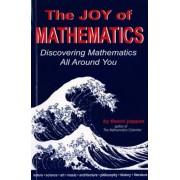 The Joy of Mathematics: Discovering Mathematics All Around You, Paperback