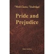Pride and Prejudice (World Classics, Unabridged), Paperback/Jane Austen