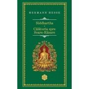 Siddhartha. Calatoria spre Soare-Rasare/Hermann Hesse