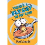 Fly Guy: #12 There's a Fly Guy in My Soup by Tedd Arnold