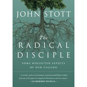 The Radical Disciple: Some Neglected Aspects of Our Calling, Paperback/John Stott