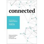 Connected. Puterea surprinzatoare a retelelor sociale si felul in care ne modeleaza viata/Nicholas A. Christakis, James H. Fowler