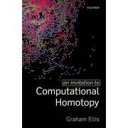 An Invitation to Computational Homotopy par Ellis & Graham Professeur de mathématiques et professeur de mathématiques et de l'Université nationale ...