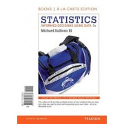 Statistics: Informed Decisions Using Data, Books a la Carte Edition Plus New Mylab Statistics with Pearson Etext-- Access Card Pac 'With Access Code' (5th Ed.)/Michael Sullivan